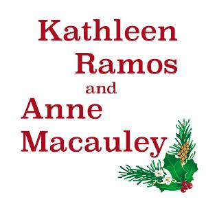 Kathleen Ramos & Anne Macauley